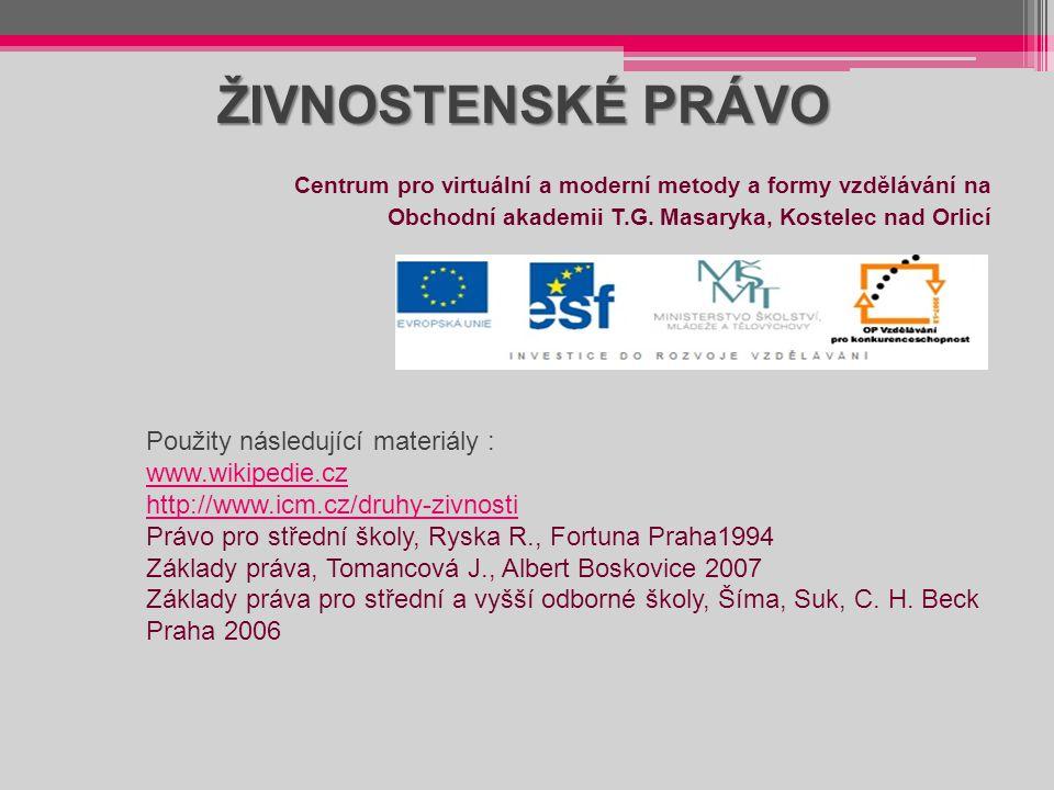 ŽIVNOSTENSKÉ PRÁVO Použity následující materiály : www.wikipedie.cz