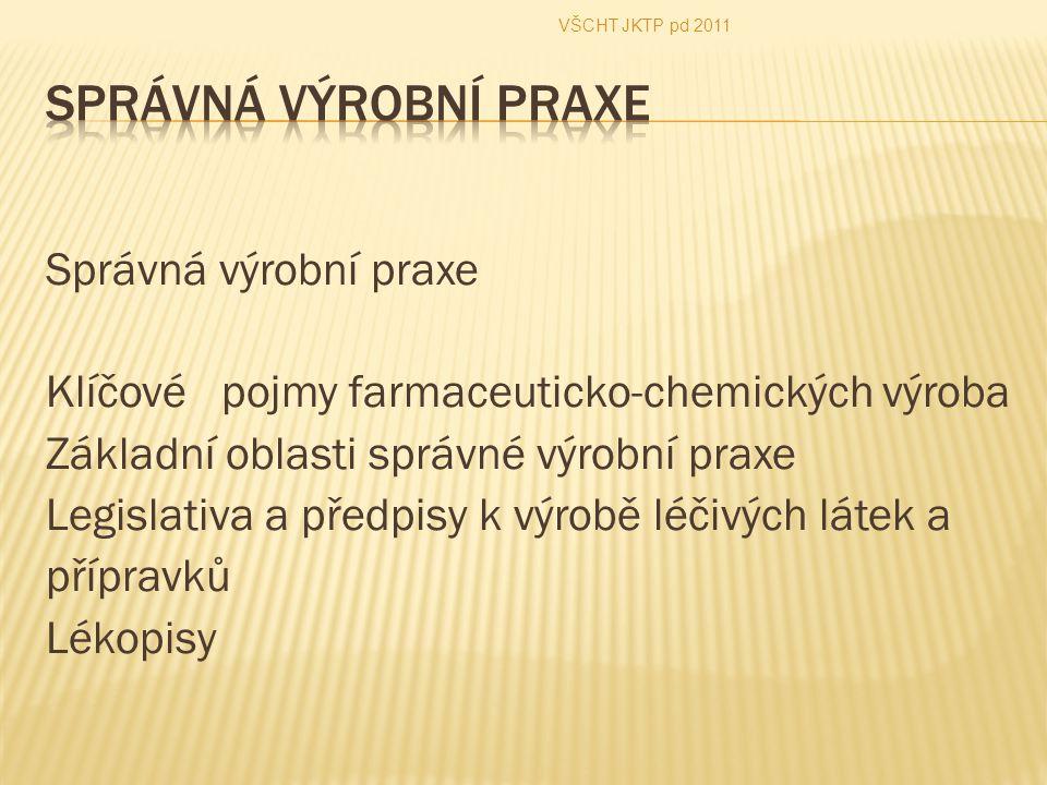 VŠCHT JKTP pd 2011 SPRÁVNÁ VÝROBNÍ PRAXE.