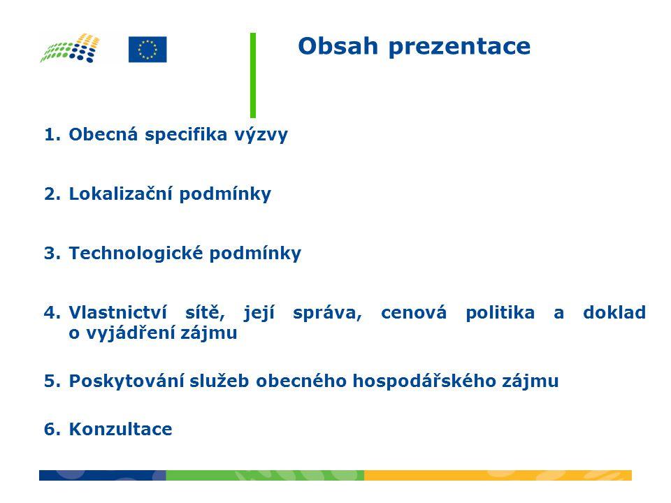 Obsah prezentace Obecná specifika výzvy Lokalizační podmínky