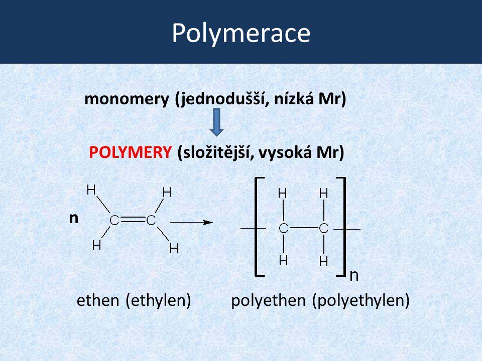 Polymerace monomery (jednodušší, nízká Mr)