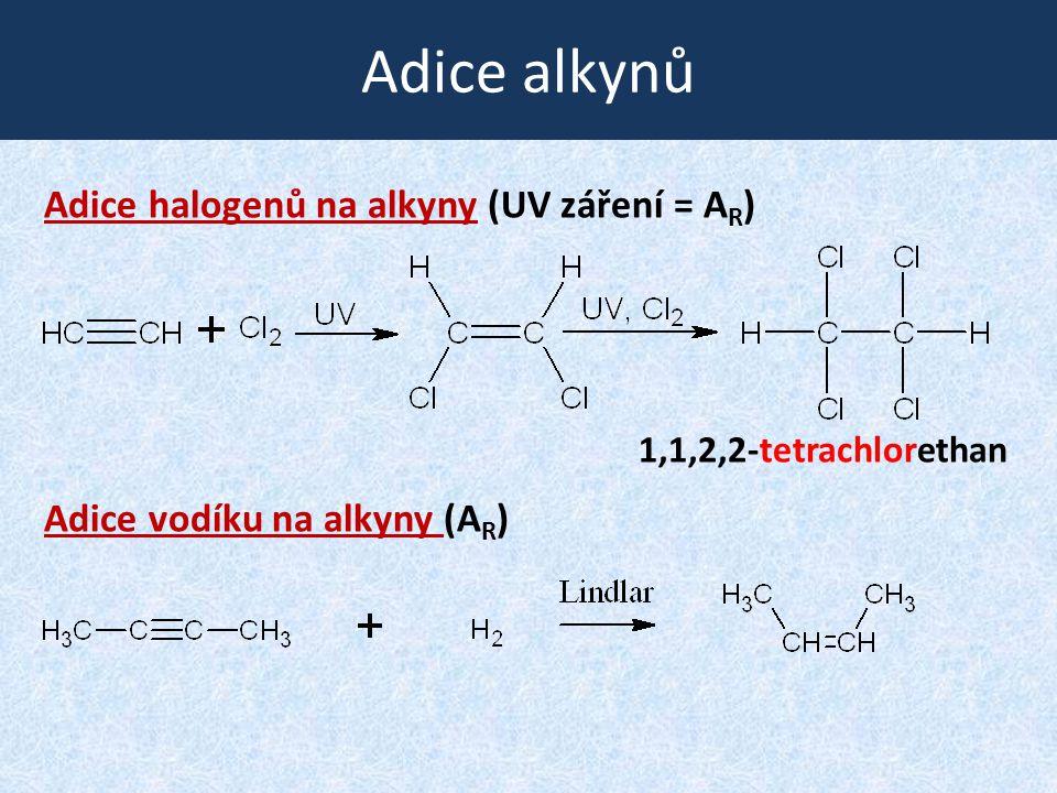 Adice alkynů Adice halogenů na alkyny (UV záření = AR)