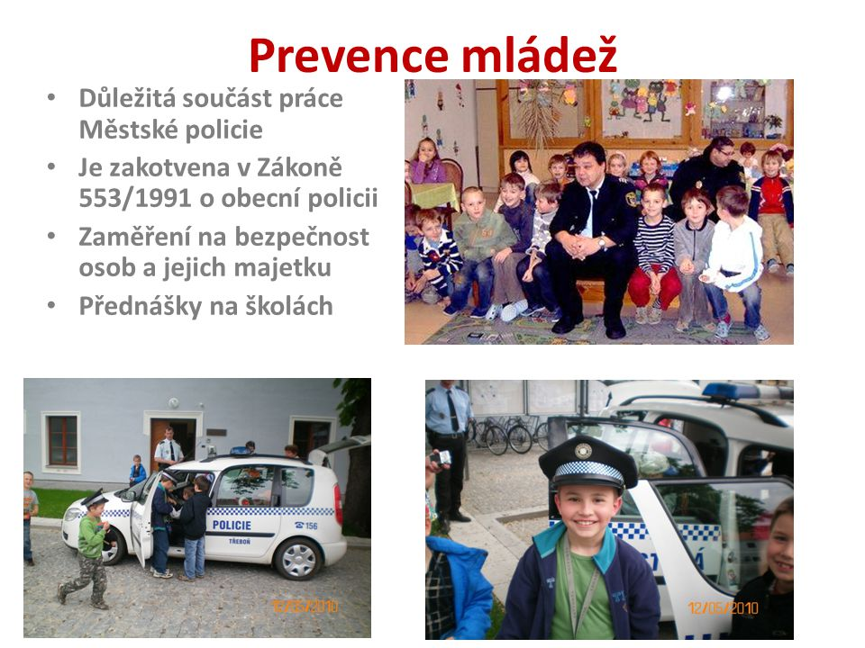 Prevence mládež Důležitá součást práce Městské policie