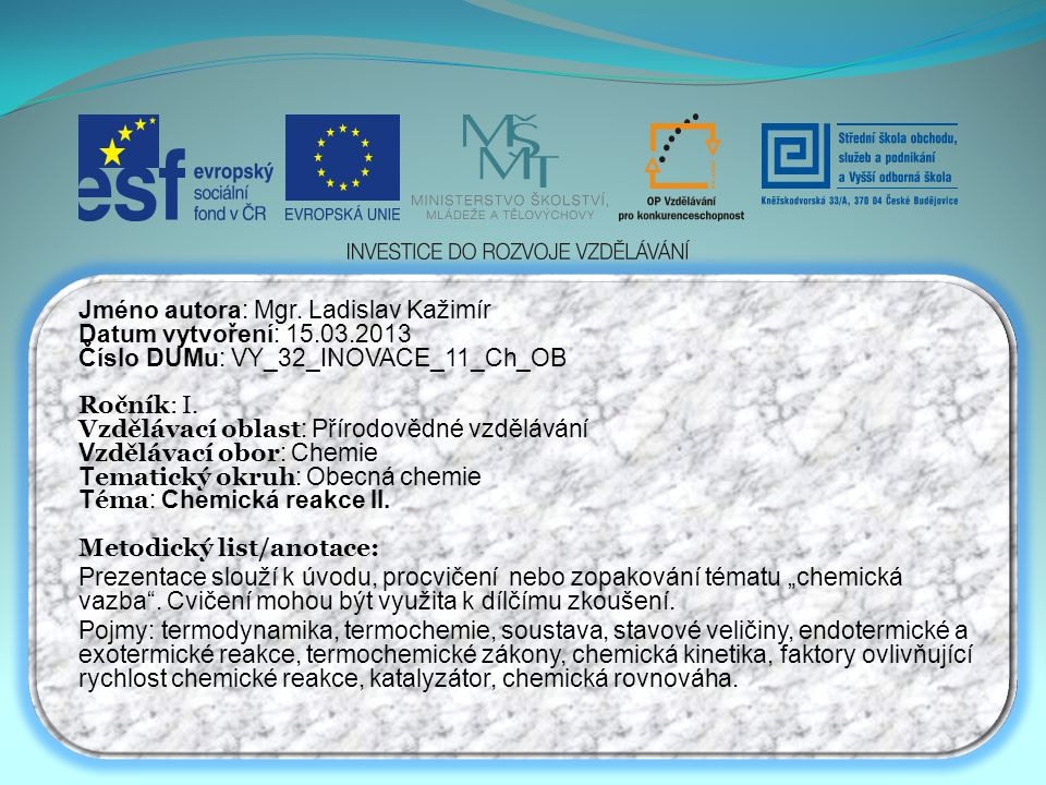 Jméno autora: Mgr. Ladislav Kažimír Datum vytvoření: 15.03.2013