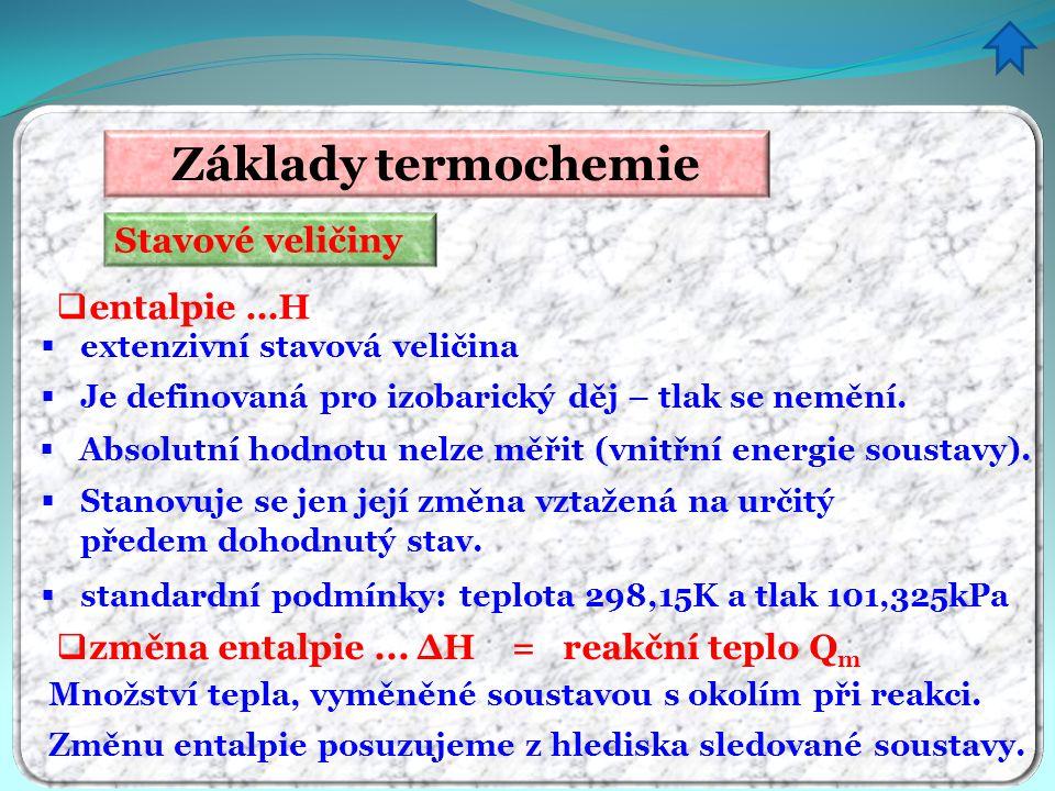 Základy termochemie Stavové veličiny entalpie …H