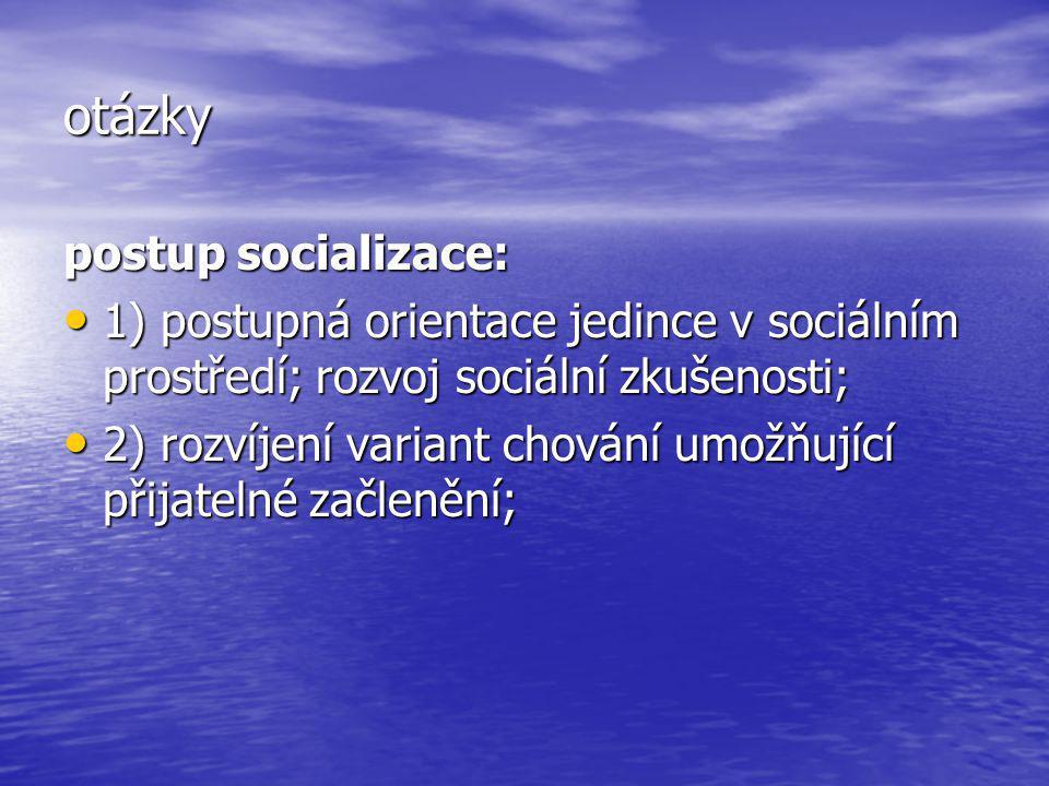 otázky postup socializace: