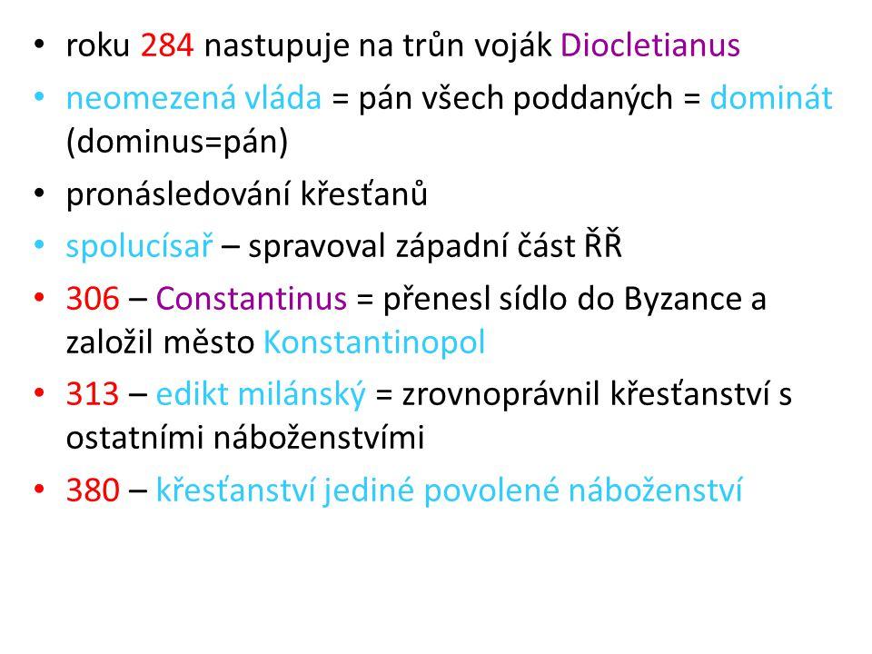 roku 284 nastupuje na trůn voják Diocletianus