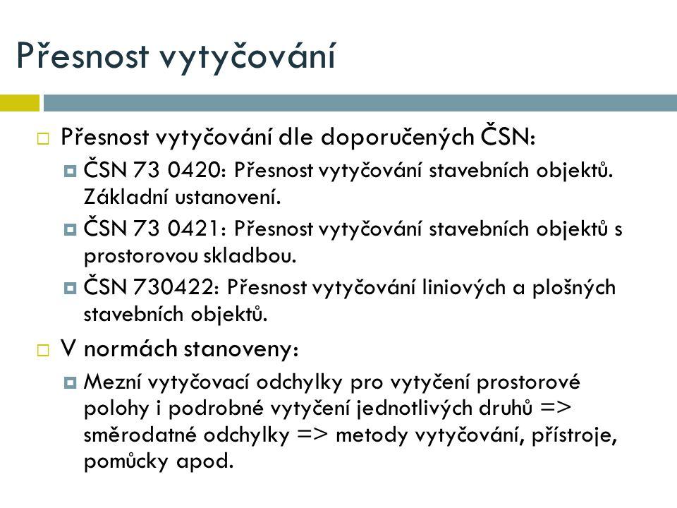 Přesnost vytyčování Přesnost vytyčování dle doporučených ČSN: