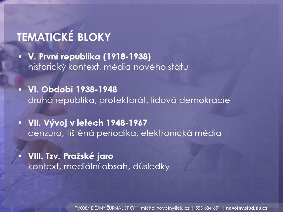 TEMATICKÉ BLOKY V. První republika (1918-1938) historický kontext, média nového státu.
