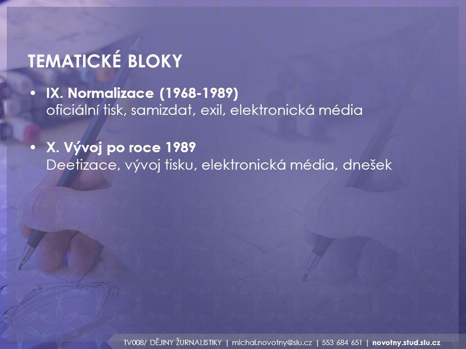 TEMATICKÉ BLOKY IX. Normalizace (1968-1989) oficiální tisk, samizdat, exil, elektronická média.