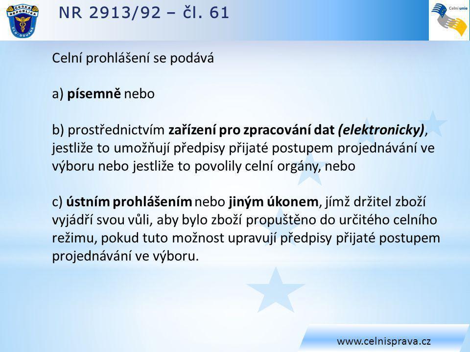NR 2913/92 – čl. 61 Celní prohlášení se podává a) písemně nebo