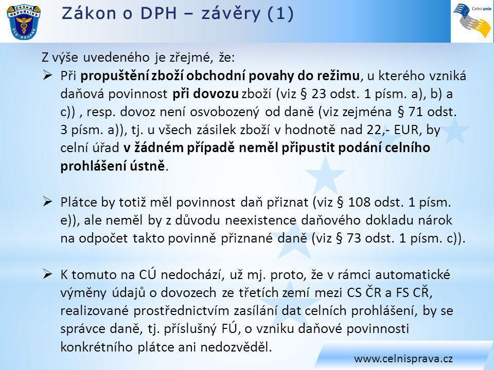 Zákon o DPH – závěry (1) Z výše uvedeného je zřejmé, že: