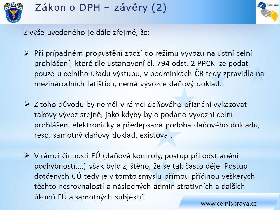 Zákon o DPH – závěry (2) Z výše uvedeného je dále zřejmé, že: