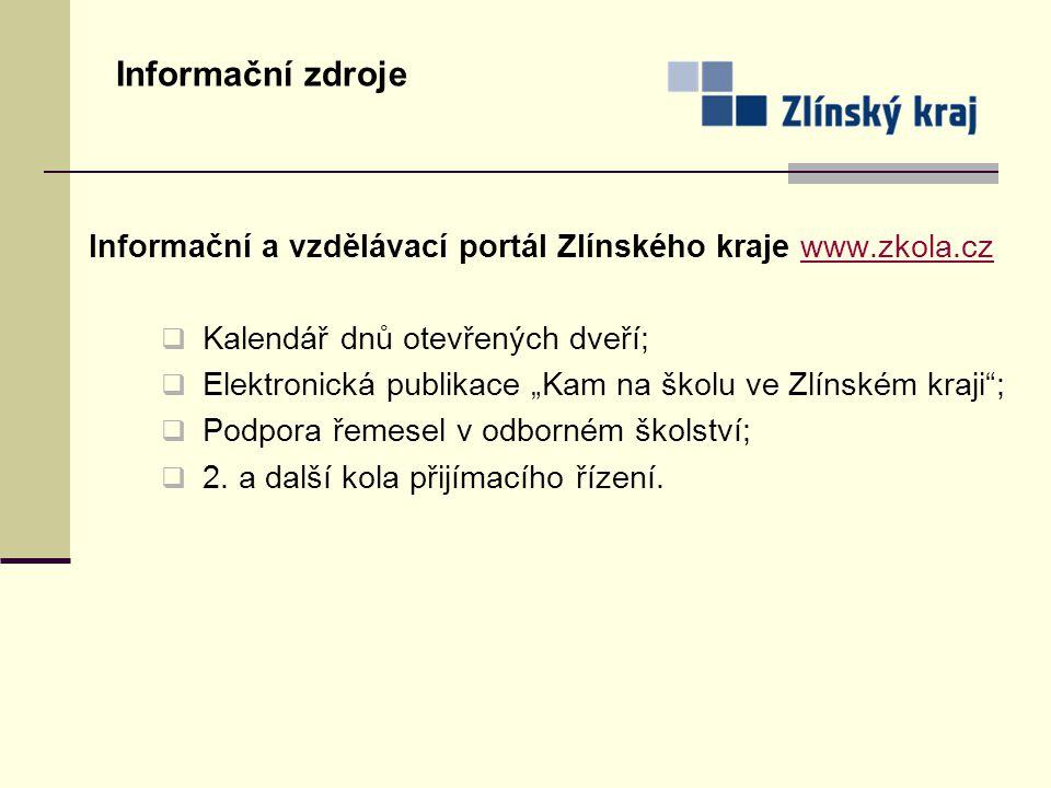 Informační zdroje Informační a vzdělávací portál Zlínského kraje www.zkola.cz. Kalendář dnů otevřených dveří;
