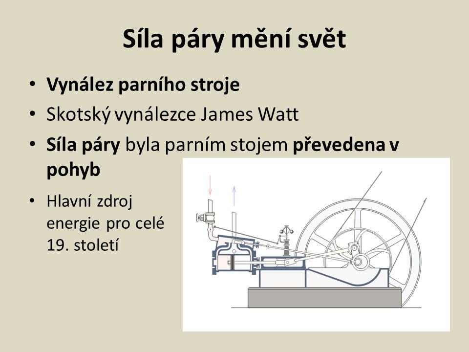 Síla páry mění svět Vynález parního stroje
