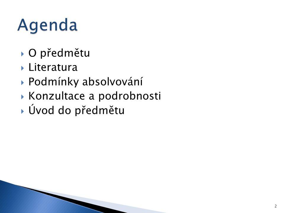 Agenda O předmětu Literatura Podmínky absolvování
