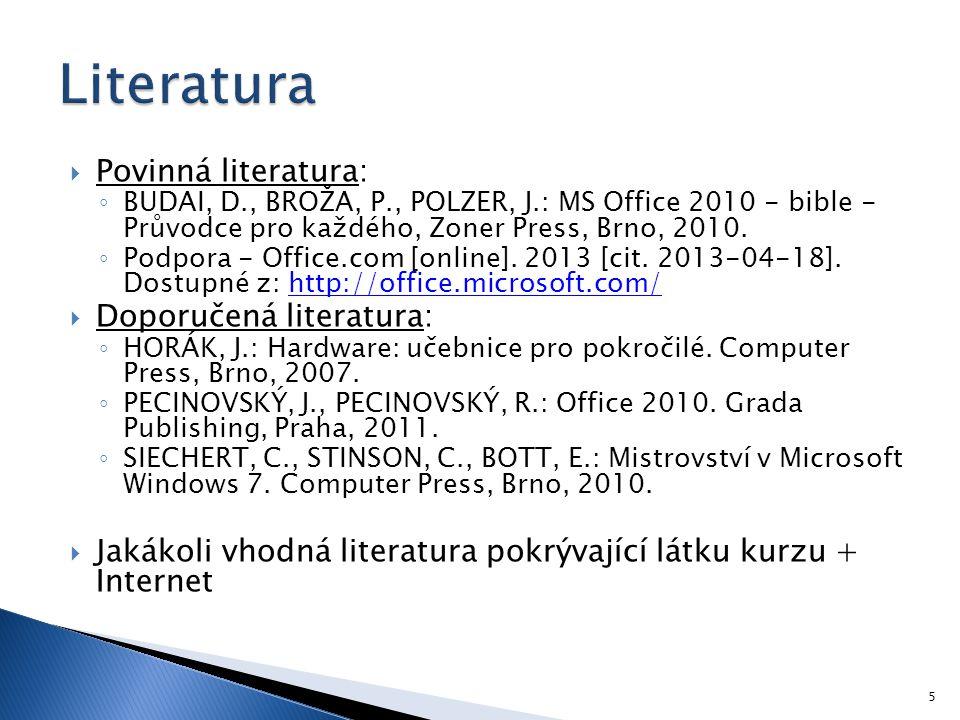Literatura Povinná literatura: Doporučená literatura: