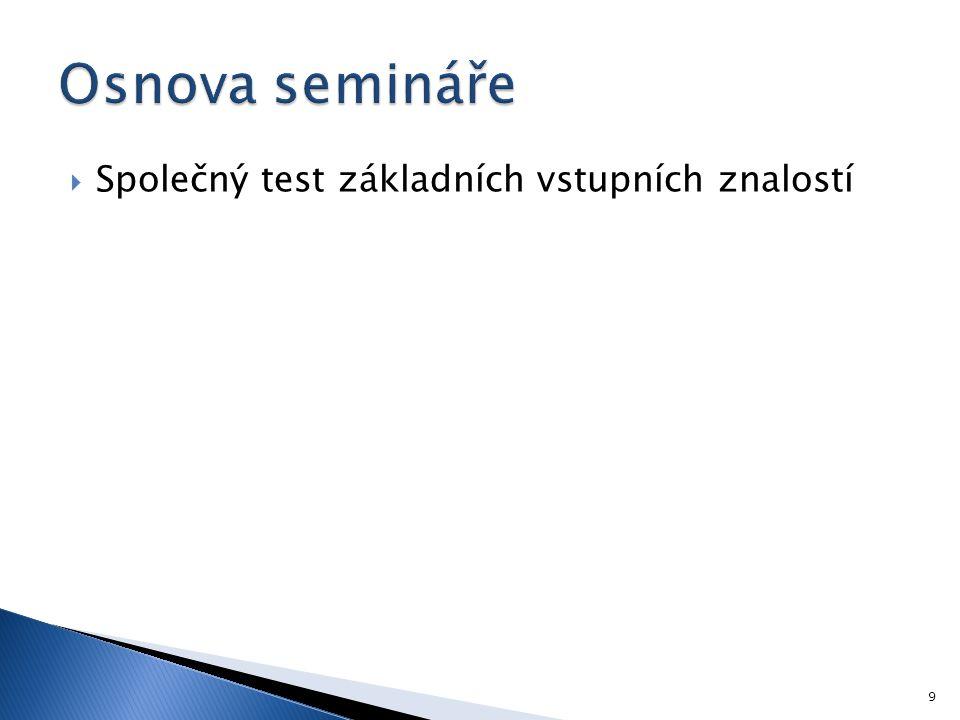 Osnova semináře Společný test základních vstupních znalostí