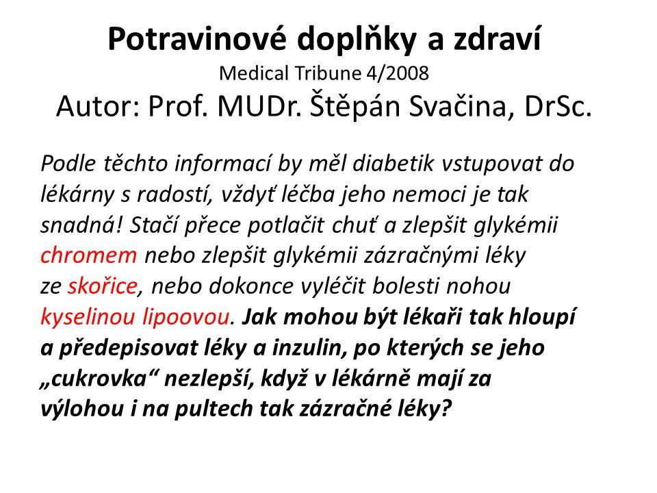 Potravinové doplňky a zdraví Medical Tribune 4/2008 Autor: Prof. MUDr