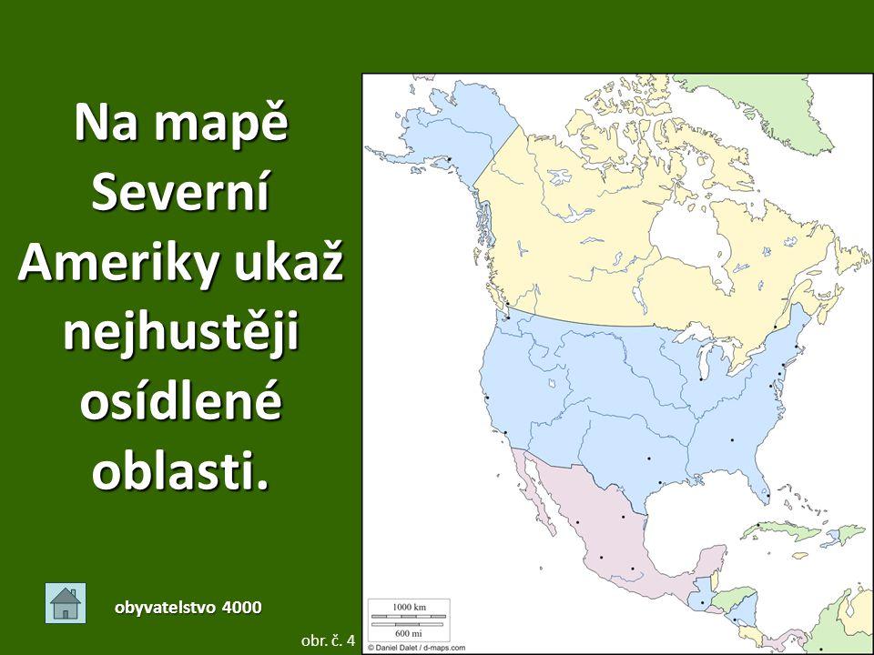 Na mapě Severní Ameriky ukaž nejhustěji osídlené oblasti.