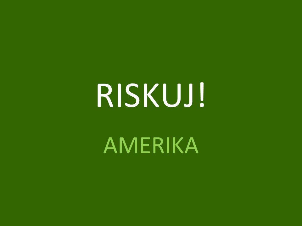 RISKUJ! AMERIKA