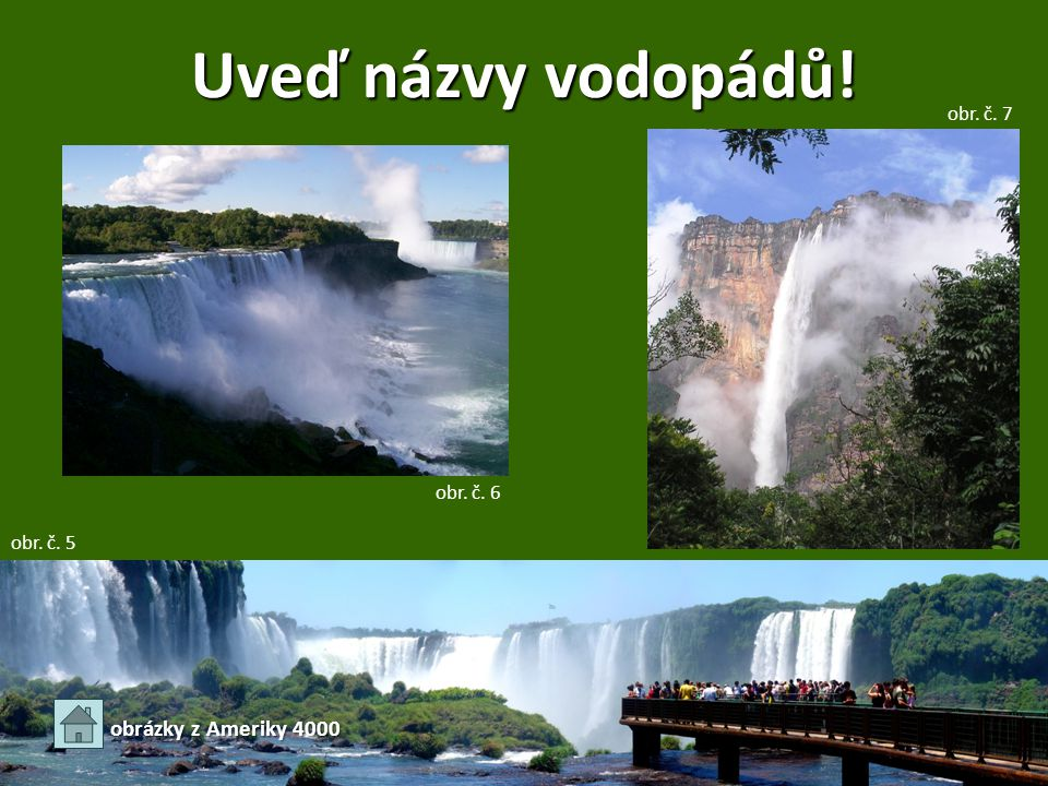 Uveď názvy vodopádů! obrázky z Ameriky 4000 obr. č. 7 obr. č. 6