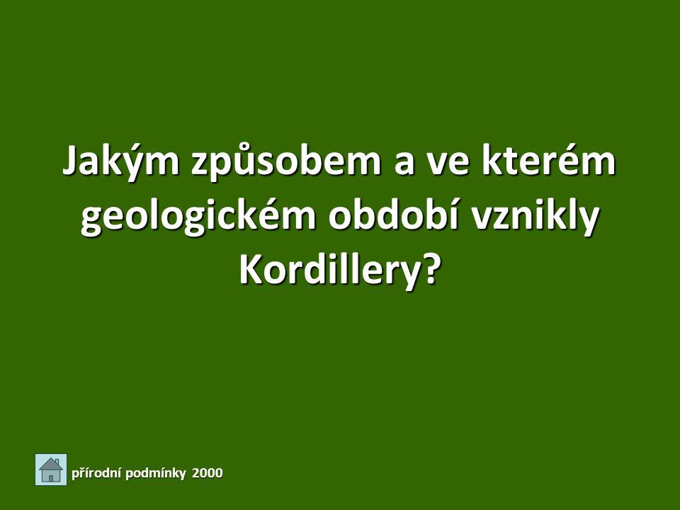 Jakým způsobem a ve kterém geologickém období vznikly Kordillery