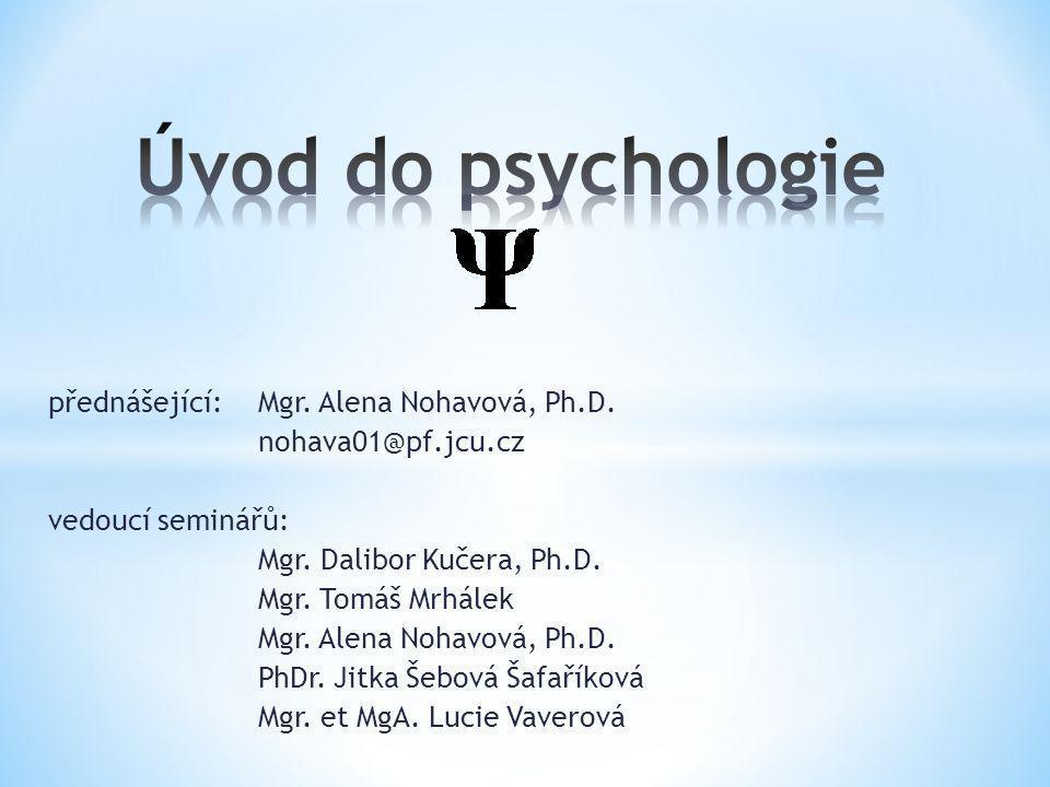 Úvod do psychologie přednášející: Mgr. Alena Nohavová, Ph.D.