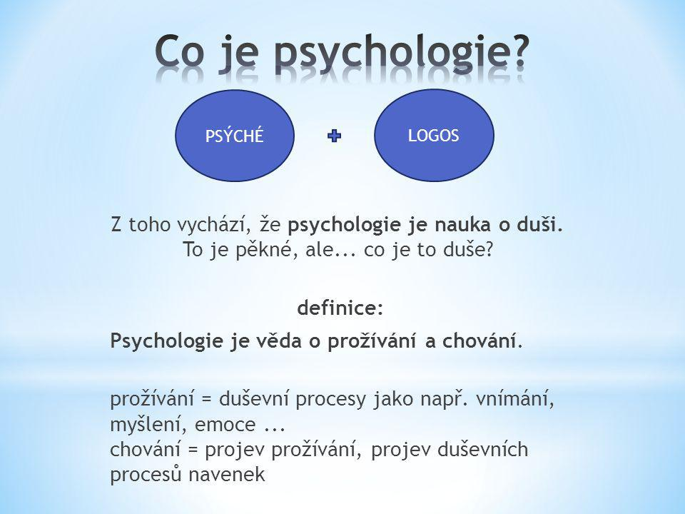 Co je psychologie PSÝCHÉ. LOGOS.