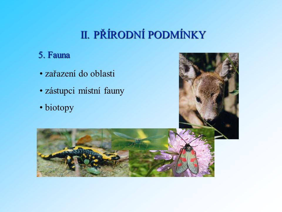 II. PŘÍRODNÍ PODMÍNKY 5. Fauna zařazení do oblasti