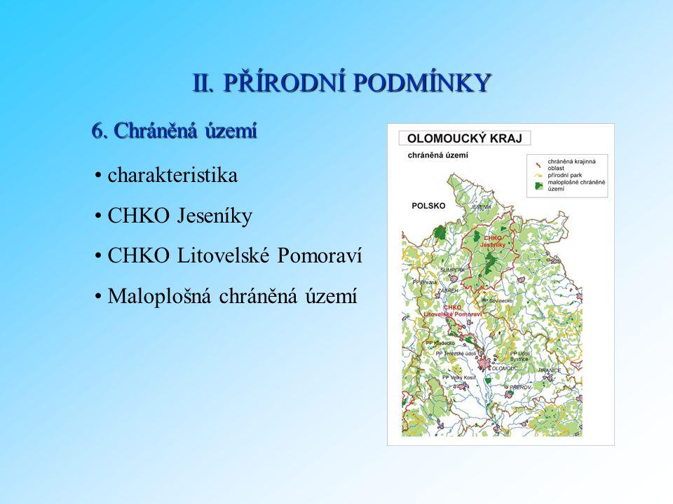 II. PŘÍRODNÍ PODMÍNKY 6. Chráněná území charakteristika CHKO Jeseníky