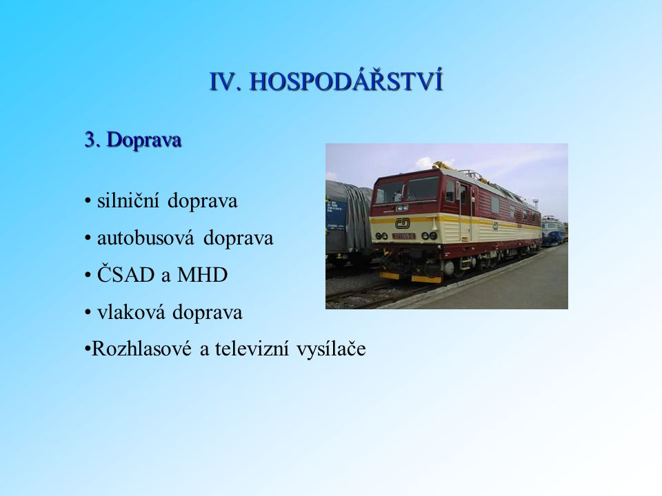 IV. HOSPODÁŘSTVÍ 3. Doprava silniční doprava autobusová doprava