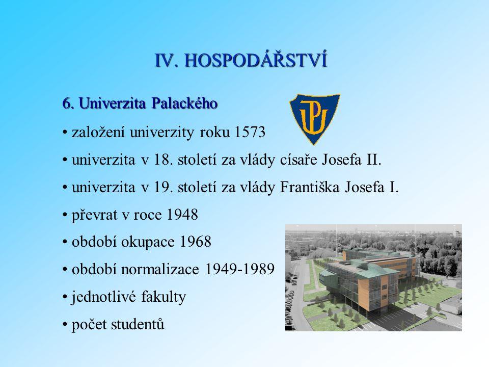 IV. HOSPODÁŘSTVÍ 6. Univerzita Palackého založení univerzity roku 1573