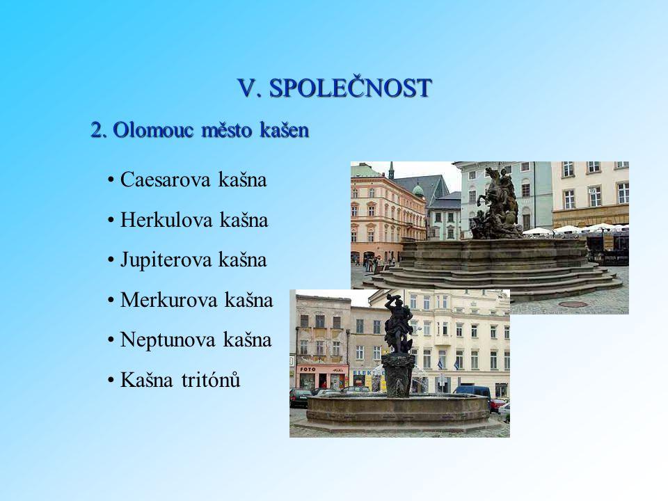 V. SPOLEČNOST 2. Olomouc město kašen Caesarova kašna Herkulova kašna