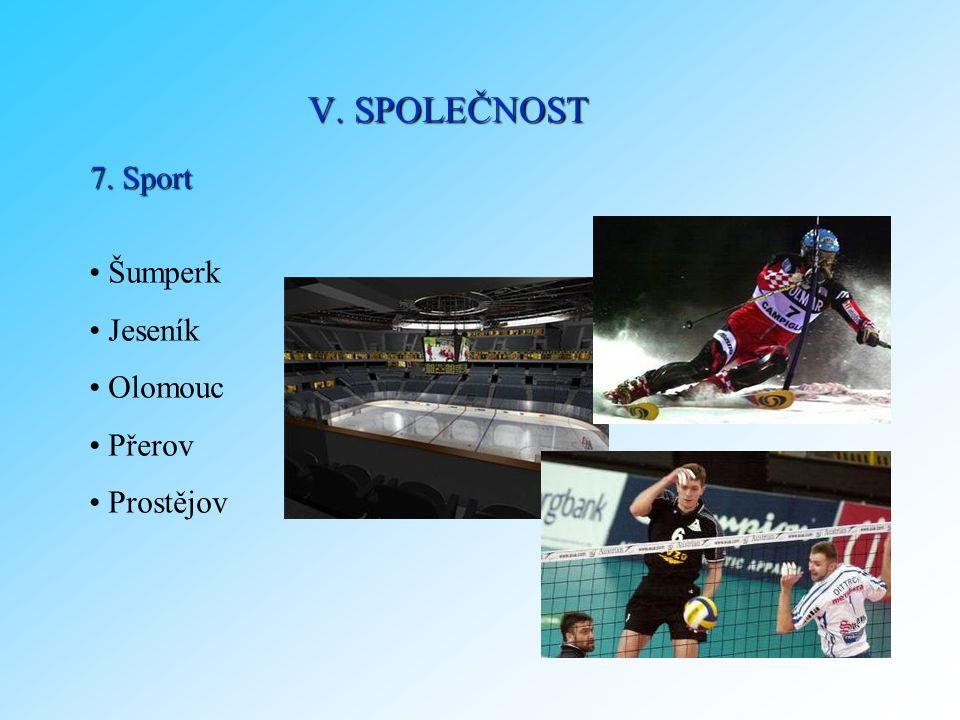 V. SPOLEČNOST 7. Sport Šumperk Jeseník Olomouc Přerov Prostějov