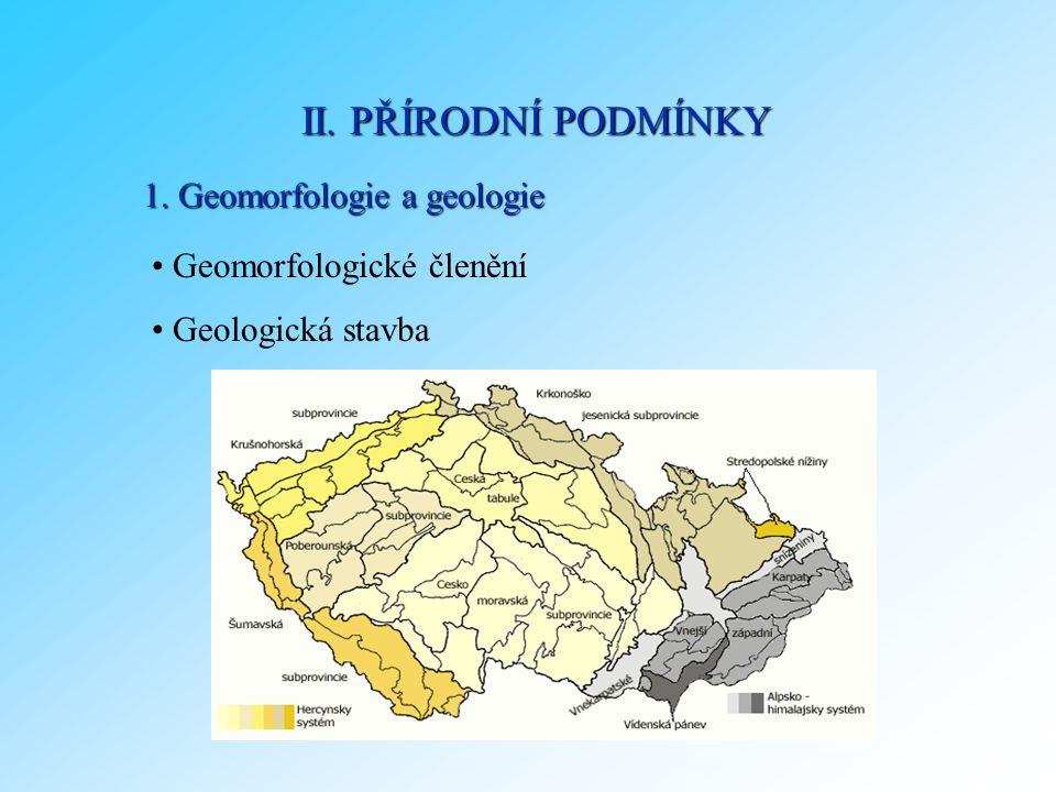 II. PŘÍRODNÍ PODMÍNKY 1. Geomorfologie a geologie