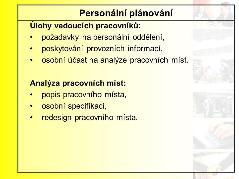 Personální plánování Úlohy vedoucích pracovníků: