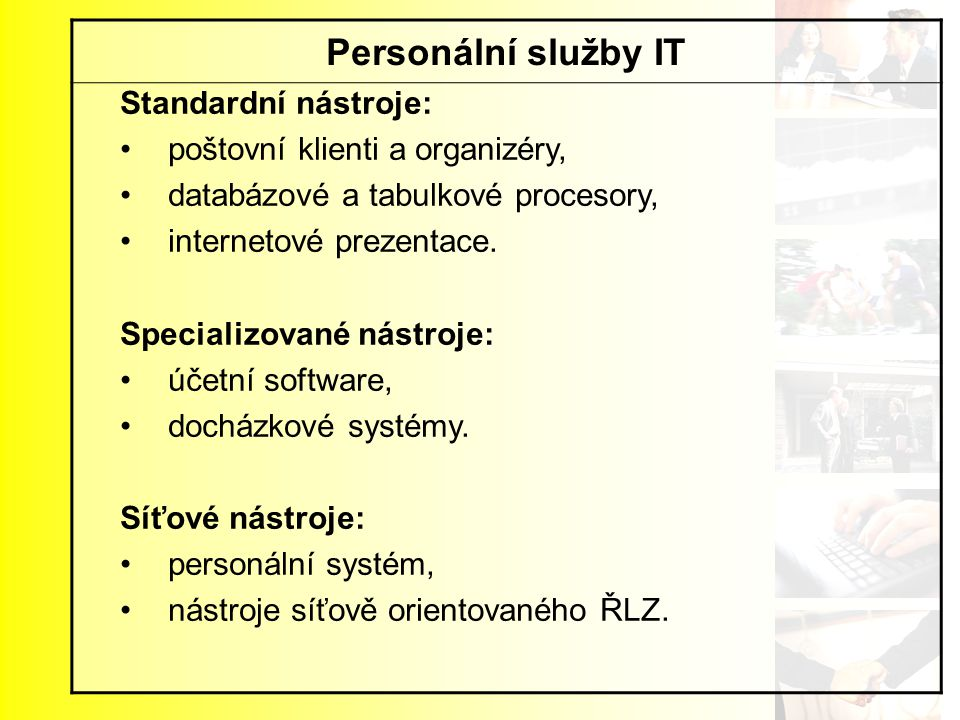Personální služby IT Standardní nástroje: