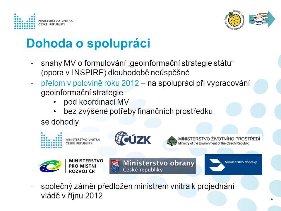 """Dohoda o spolupráci snahy MV o formulování """"geoinformační strategie státu (opora v INSPIRE) dlouhodobě neúspěšné."""
