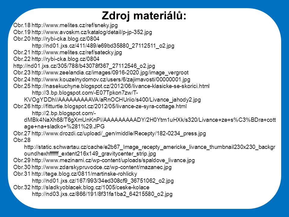 Zdroj materiálů: Obr.18 http://www.melites.cz/ref/sneky.jpg