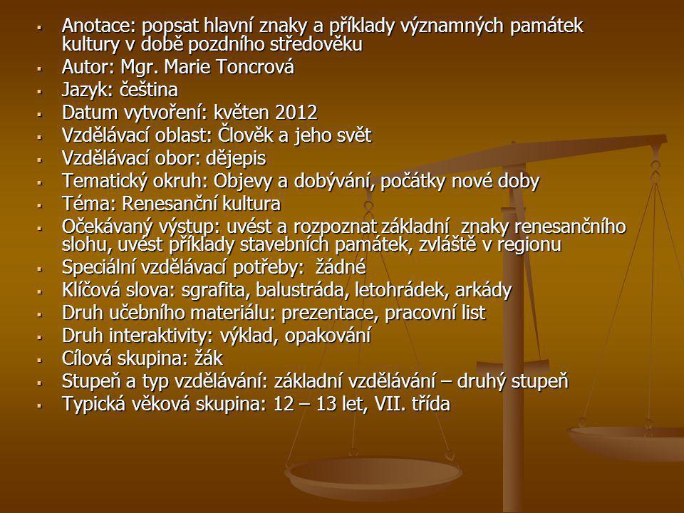 Anotace: popsat hlavní znaky a příklady významných památek kultury v době pozdního středověku