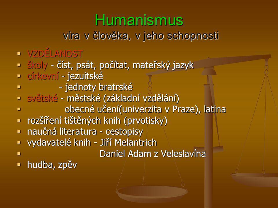 Humanismus víra v člověka, v jeho schopnosti
