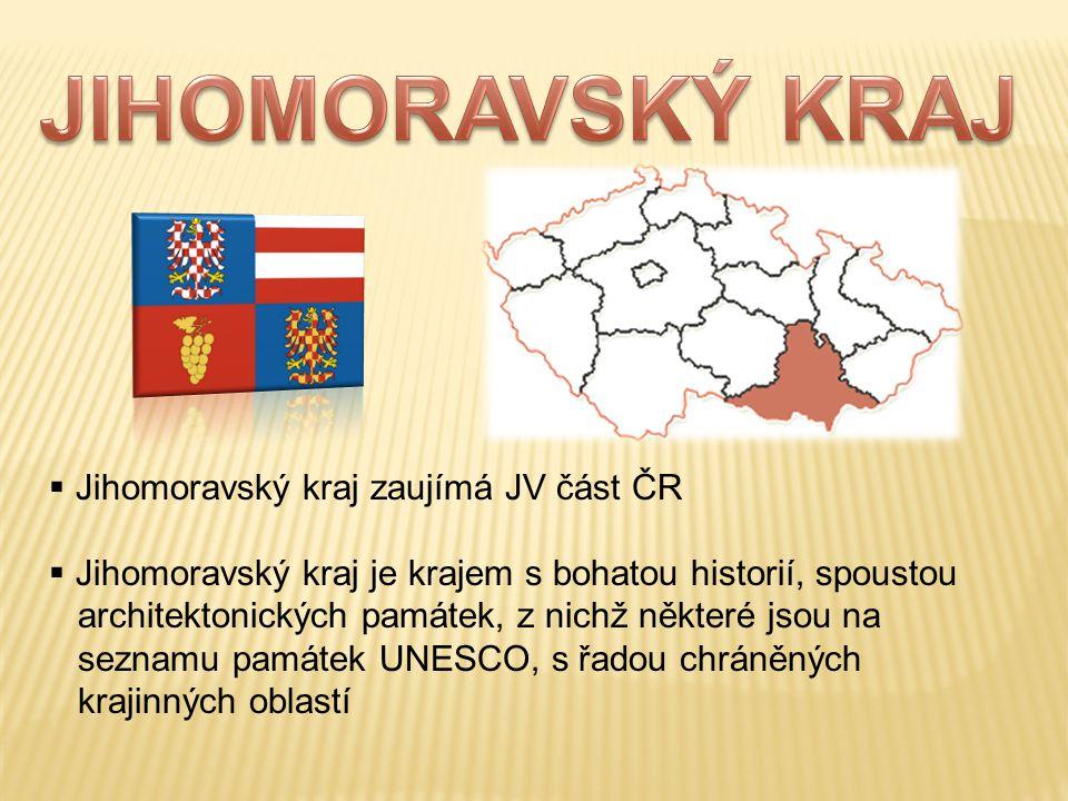 JIHOMORAVSKÝ KRAJ Jihomoravský kraj zaujímá JV část ČR