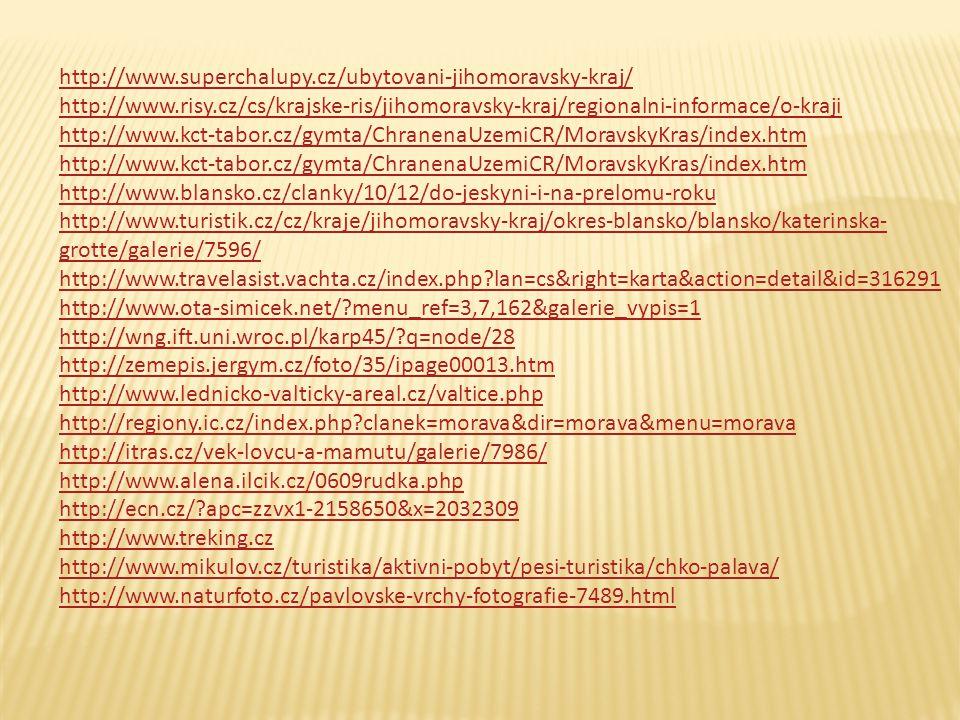 http://www.superchalupy.cz/ubytovani-jihomoravsky-kraj/ http://www.risy.cz/cs/krajske-ris/jihomoravsky-kraj/regionalni-informace/o-kraji.