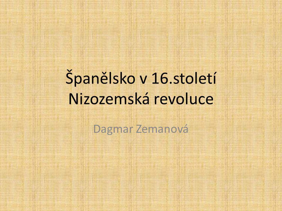 Španělsko v 16.století Nizozemská revoluce