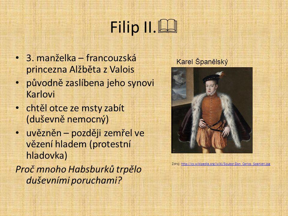 Filip II. 3. manželka – francouzská princezna Alžběta z Valois