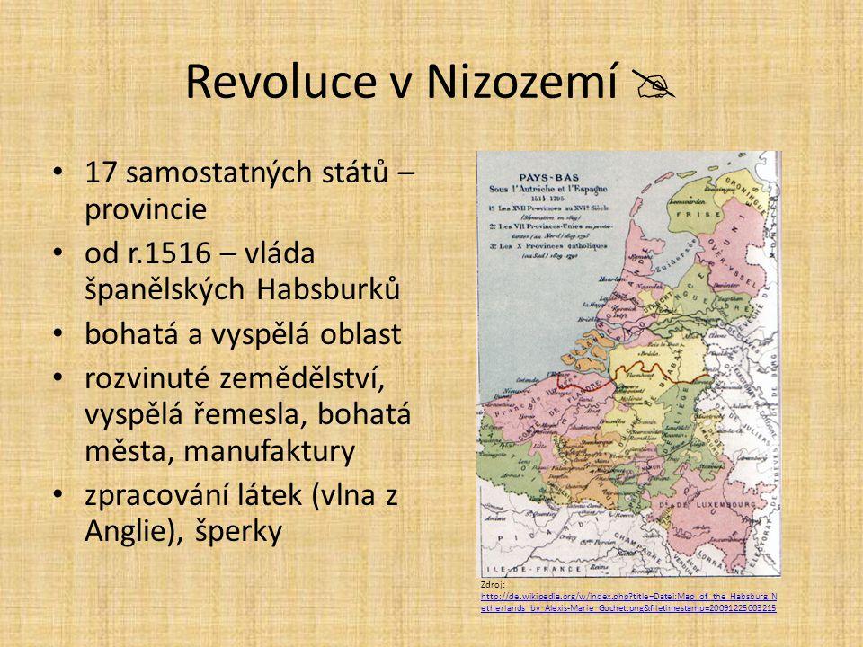 Revoluce v Nizozemí  17 samostatných států – provincie