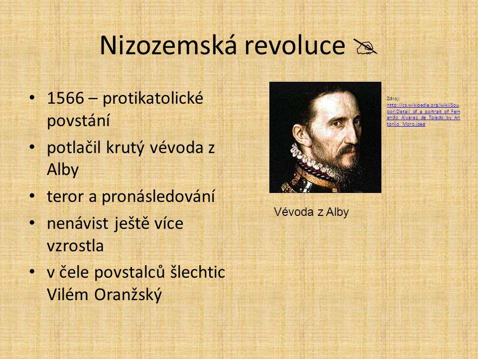 Nizozemská revoluce  1566 – protikatolické povstání