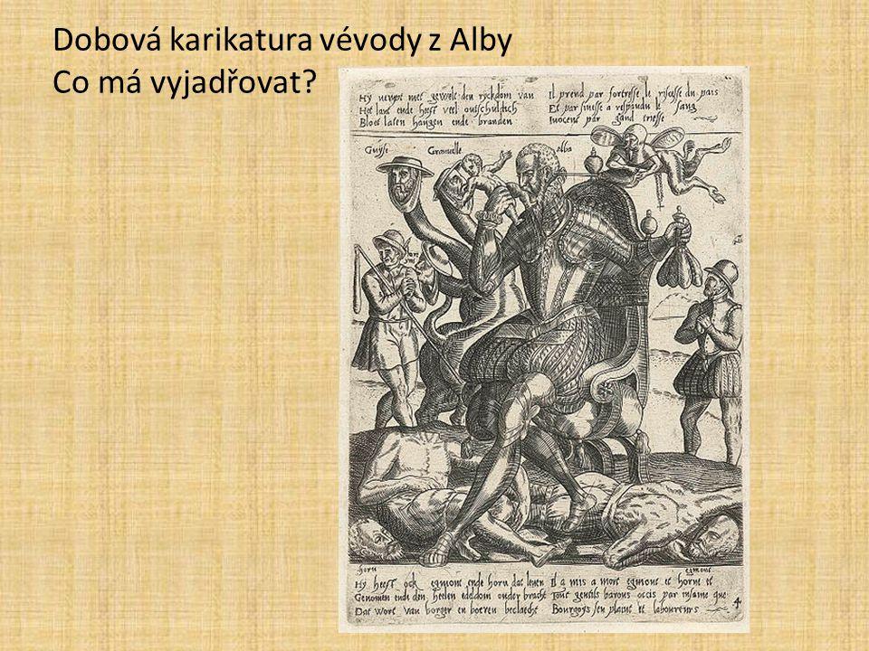 Dobová karikatura vévody z Alby Co má vyjadřovat
