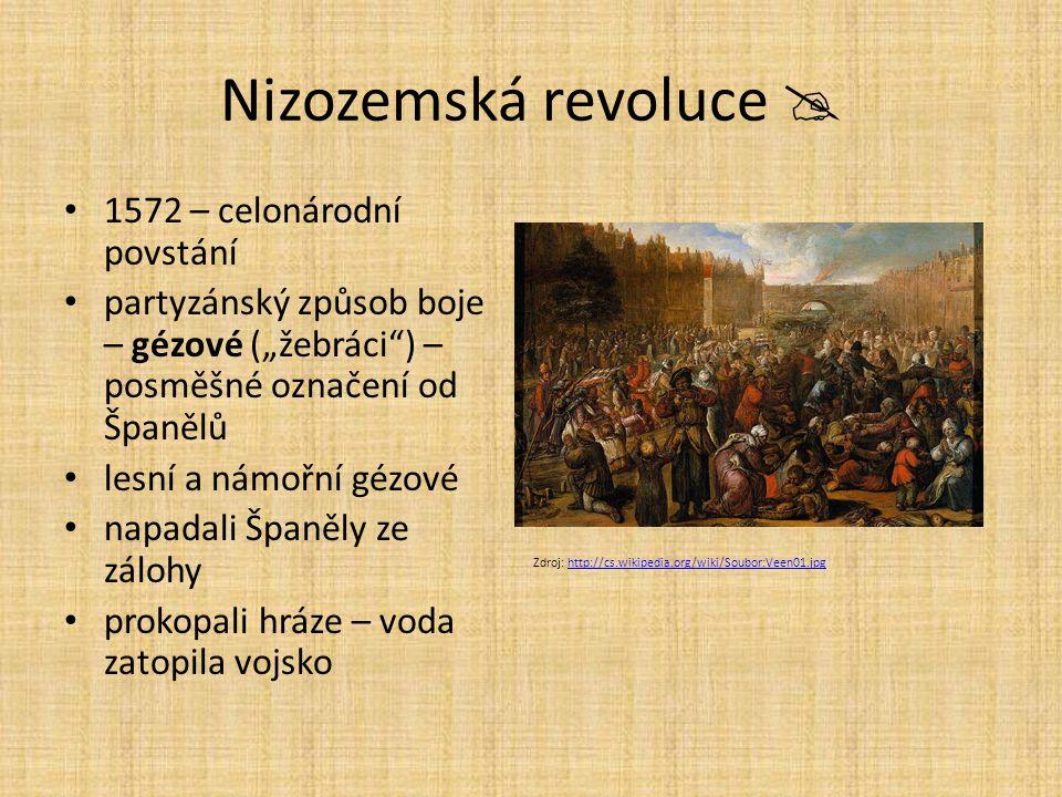 Nizozemská revoluce  1572 – celonárodní povstání
