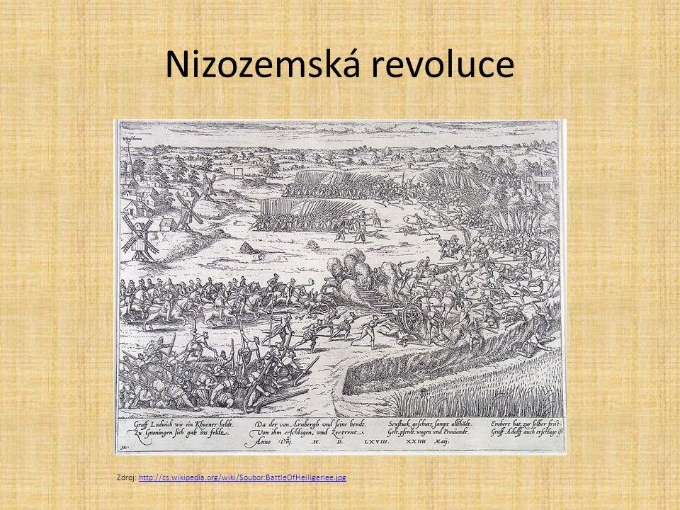 Nizozemská revoluce Zdroj: http://cs.wikipedia.org/wiki/Soubor:BattleOfHeiligerlee.jpg